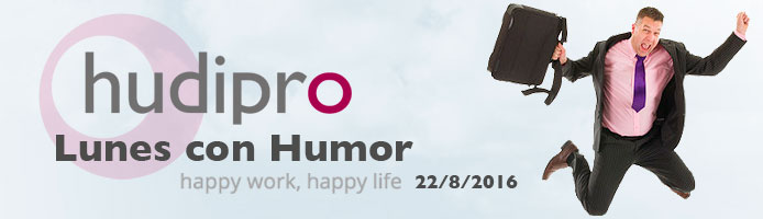 Lunes con Humor y sentirse vivo. Hudipro