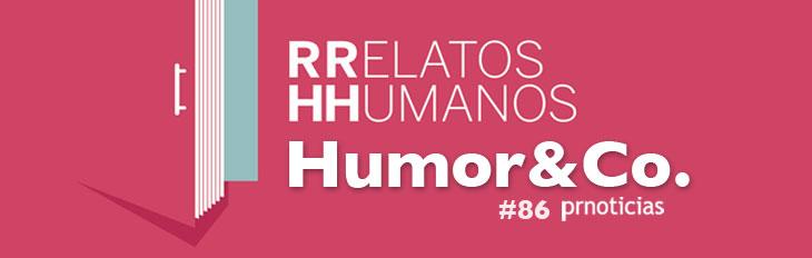 Relatos Humanos. Humor&Co.