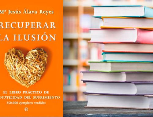 Reflexiones sobre el libro «Recuperar la ilusión» (María Jesús Álava Reyes)