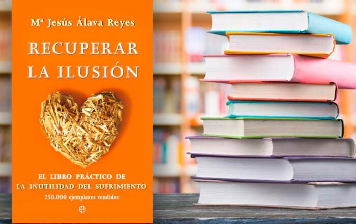 """Reflexiones sobre el libro """"Recuperar la ilusión"""" (María Jesús Álava Reyes)"""